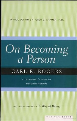 On Becoming a Person: A Therapist's View of  Psychotherapy  -     By: Carl R. Rogers, Peter D. Kramer