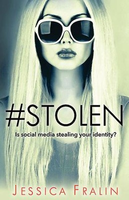 Stolen: Is Social Media Stealing Your Identity? - eBook  -     By: Jessica Fralin