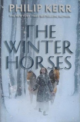 Winter Horses  -     By: Philip Kerr