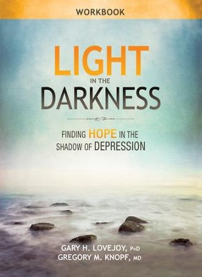 Light in the Darkness Workbook - eBook  -     By: Gary H. Lovejoy Ph.D., Gregory; M. Knopf M.D.