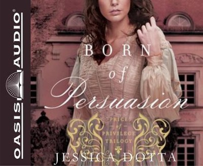 Born of Persuasion: Price of Privilege Unabridged Audiobook on MP3-CD  -     By: Jessica Dotta