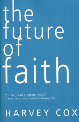The Future of Faith  -     By: Harvey Cox