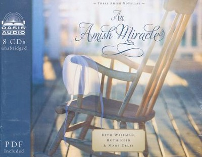 An Amish Miracle - unabridged audiobook on CD  -     By: Beth Wiseman, Ruth Reid, & Mary