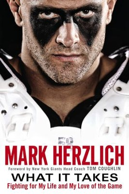 What It Takes: Fighting For My Life and My Love of the Game - eBook  -     By: Mark Herzlich, Tom Coughlin