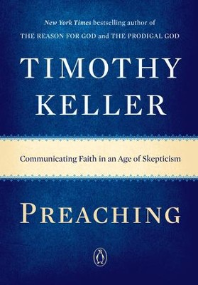 Preaching: Communicating Faith in a Skeptical Age - eBook  -     By: Timothy Keller