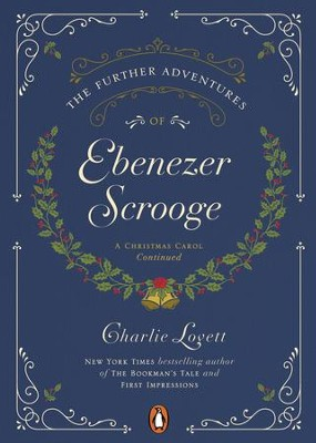 The Further Adventures of Ebenezer Scrooge - eBook  -     By: Charlie Lovett