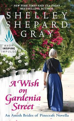 A Wish on Gardenia Street: An Amish Brides of Pinecraft Novella - eBook  -     By: Shelley Shepard Gray