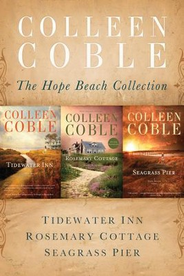 The Hope Beach Collection: Tidewater Inn, Rosemary Cottage, Seagrass Pier - eBook  -     By: Colleen Coble