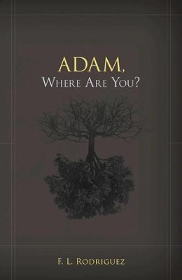 Adam, Where Are You? - eBook  -     By: F.L. Rodriguez