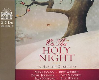On This Holy Night: The Heart of Christmas - unabridged audiobook on CD  -     By: Max Lucado, Rick Warren, David Jeremiah, John Maxwell