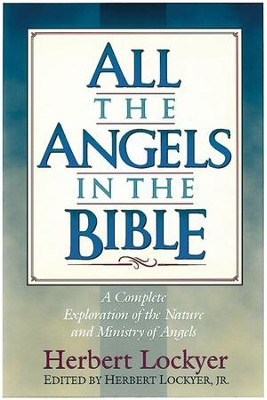 All the Angels in the Bible - eBook  -     By: Herbert Lockyer