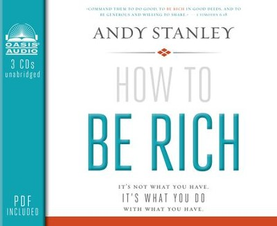 How to Be Rich: It's Not What You Have. It's What You Do With What You Have - unabridged audiobook on CD  -     By: Andy Stanley
