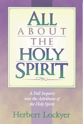 All about the Holy Spirit - eBook  -     By: Herbert Lockyer