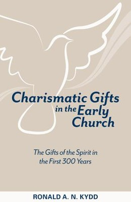 Charismatic Gifts in the Early Church - eBook  -     By: Ronald A.N. Kydd