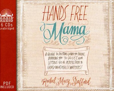 Hands Free Mama                                            -     By: Rachel Macy Stafford