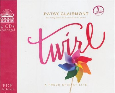 Twirl: A Fresh Spin at Life - unabridged audiobook on CD  -     By: Patsy Clairmont