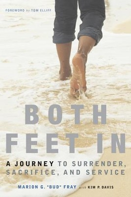 Both Feet In: A Journey to Surrender, Sacrifice, and Service - eBook  -     By: Bud Fray, Kim Davis