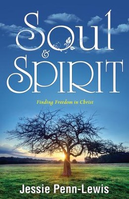 Soul and Spirit: Finding Freedom in Christ - eBook  -     By: Jessie Penn-Lewis