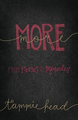 More: From Messes to Miracles - eBook  -     By: Tammie Head