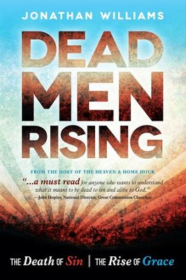 Dead Men Rising: The Death of Sin, the Rise of Grace  -     By: Jonathan Williams