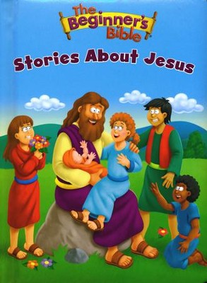 The Beginner's Bible Stories About Jesus, boardbook  -     By: Zondervan