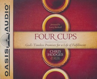 Four Cups: God's Timeless Promises for a Life of Fulfillment - unabridged audiobook on CD  -     By: Chris Hodges