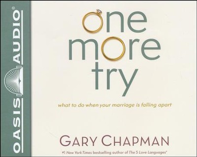 One More Try: What to Do When Your Marriage is Falling Apart - unabridged audiobook on CD  -     By: Gary Chapman