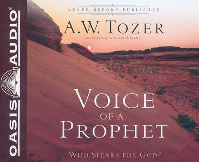 Voice of a Prophet: Who Speaks for God? - unabridged audiobook on CD  -     Edited By: James Snyder     By: A.W. Tozer