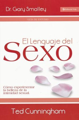El Lenguaje del Sexo, Guía de Estudio  (The Language of Sex, Study Guide)  -     By: Ted Cunningham