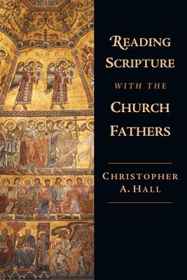 Reading Scripture with the Church Fathers - eBook  -     By: Christopher Hall