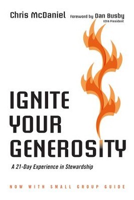 Ignite Your Generosity: A 21-Day Experience in Stewardship / Revised - eBook  -     By: Chris McDaniel, Dan Busby