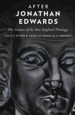 After Jonathan Edwards: The Courses of the New England Theology  -     Edited By: Oliver D. Crisp, Douglas A. Sweeney     By: Oliver D. Crisp(Eds.) & Douglas A. Sweeney(Eds.)