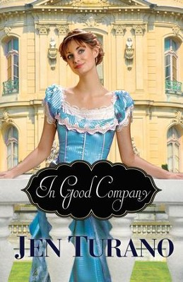 In Good Company (A Class of Their Own Book #2) - eBook  -     By: Jen Turano