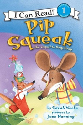 Pip Squeak  -     By: Sarah Weeks     Illustrated By: Jane K. Manning