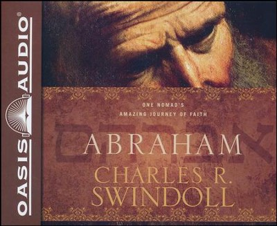 Abraham: One Nomad's Amazing Journey of Faith - unabridged audiobook on CD  -     Narrated By: Bob Souer     By: Charles R. Swindoll