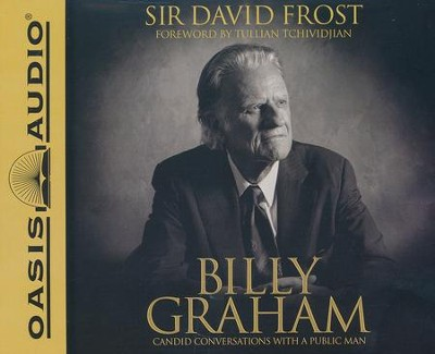 Billy Graham: Candid Conversations with a Public Man - unabridged audiobook on CD  -     Narrated By: Jon Gauger, Kelly Ryan Dolan     By: Sir David Frost