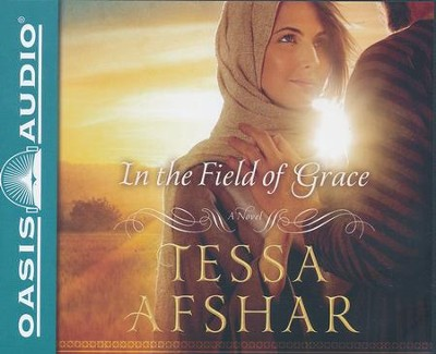 In the Field of Grace - unabridged audiobook on CD  -     Narrated By: Laural Merlington     By: Tessa Afshar