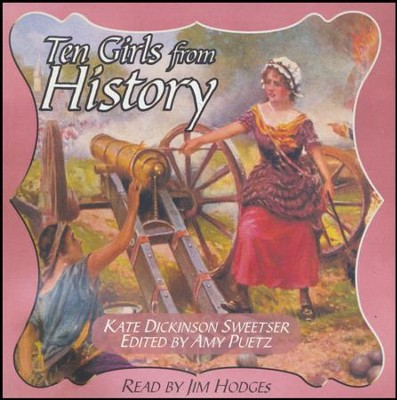 Ten Girls from History MP3 Audio CD   -     Narrated By: Jim Hodges     By: Kate Dickinson Sweetser