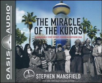 The Miracle of the Kurds: A Remarkable Story of Hope Reborn in Northern Iraq - unabridged audiobook on CD  -     Narrated By: Stephen Mansfield     By: Stephen Mansfield