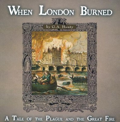 When London Burned: A Tale of the Plague and the Great Fire MP3 Audio CD  -     Narrated By: Jim Hodges     By: G.A. Henty