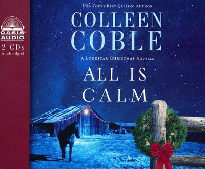 All is Calm: A Lonestar Christmas Novella- unabridged audiobook on CD  -     By: Colleen Coble