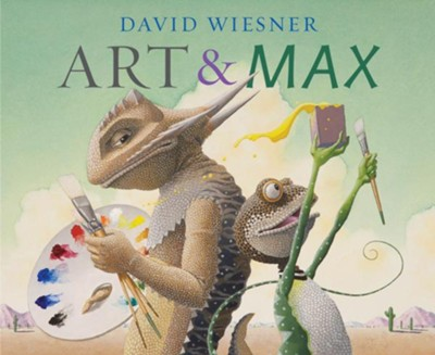 Art and Max  -     By: David Wiesner