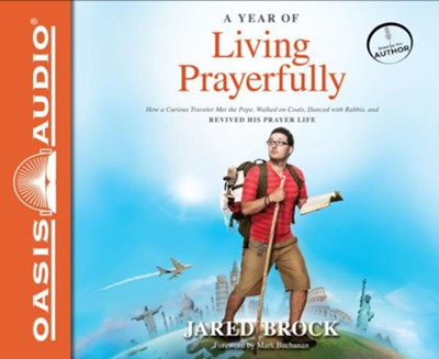 A Year of Living Prayerfully                                 -     By: Jared Brock
