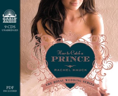 How to Catch a Prince - unabridged audiobook on CD Unabridged  -     Narrated By: Eleni Pappageorge     By: Rachel Hauck