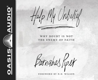 Help My Unbelief - unabridged audio book on CD  -     By: Barnabas Piper
