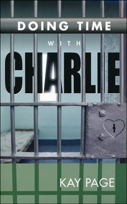 Doing Time With Charlie  -     By: Kay Page