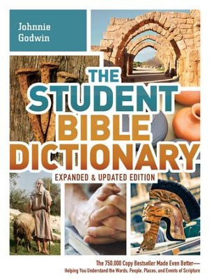 The Student Bible Dictionary-Expanded and Updated Edition - eBook  -     By: Johnnie Godwin, Phyllis Godwin, Karen Dockery