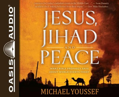 Jesus, Jihad and Peace: What Bible Prophecy Says About World Events Today - unabridged audiobook on CD Unabridged  -     By: Michael Youssef