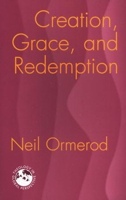 Creation, Grace, and Redemption   -     By: Neil Ormerod