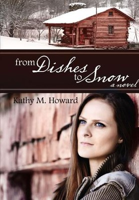 From Dishes to Snow - eBook  -     By: Kathy M. Howard